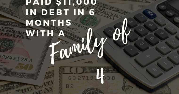 How we paid off $11,000 in debt in 6 months with a family.