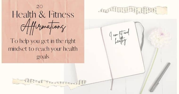 20 Affirmations for your health & fitness goals.