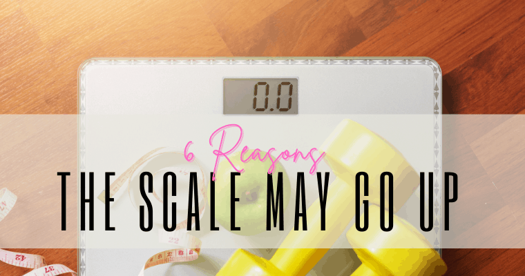 Six reasons the scale may go up