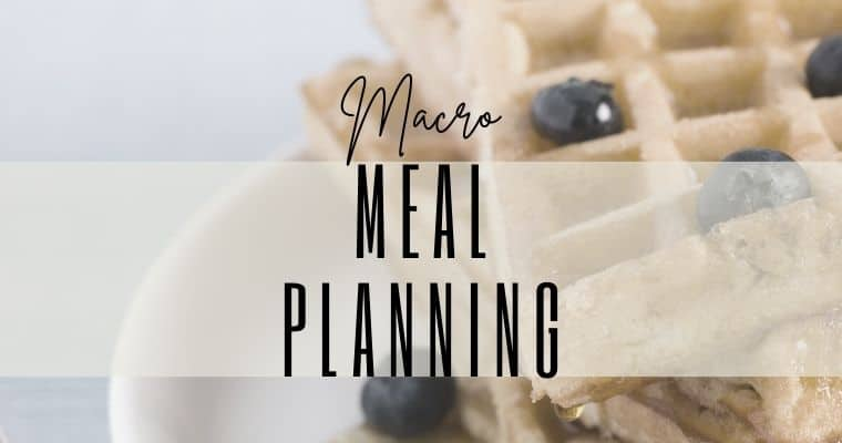 Macro meal planning for the week